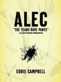 Alec: The Years Have Pants Eddie Campbell