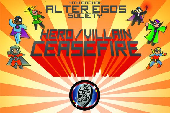 The Alter Egos Society's 4th Annual Hero/Villain Ceasefire