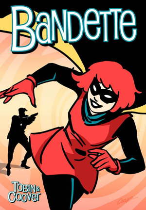 Colleen Coover and Paul Tobin's Bandette #1 now available digitally through comiXology